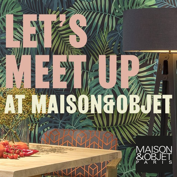 Bienvenue! Meet & greet Maison&Objet